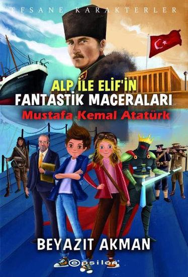Alp İle Elif'in Fantastik Maceraları : Mustafa Kemal Atatürk resmi