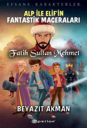 Alp İle Elif'in Fantastik Maceraları : Fatih Sultan Mehmet resmi