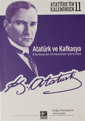 Atatürk Ve Kafkasya resmi