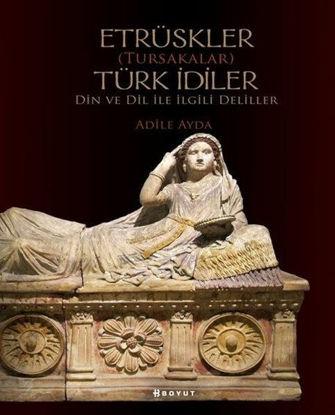 Etrüskler Türk İdiler - Din Ve Dil İle İlgili Deliller resmi