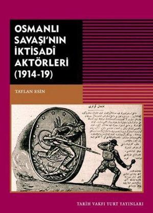Osmanlı Savaşı'nın İktisadi Aktörleri (1914-19) resmi