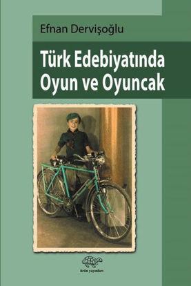 Türk Edebiyatında Oyun ve Oyuncak resmi