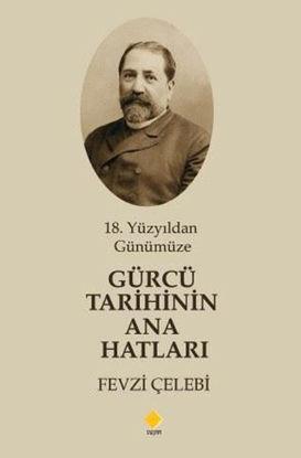 18.Yüzyıldan Günümüze Gürcü Tarihinin Ana Hatları resmi