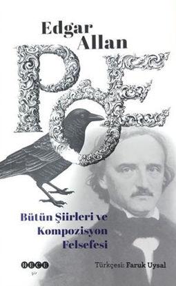 Edgar Allan Poe - Bütün Şiirleri ve Kompozisyon Felsefesi resmi