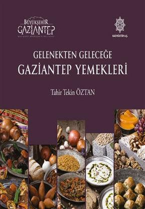 Gelenekten Geleceğe Gaziantep Yemekleri resmi