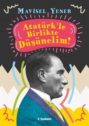 Atatürk'le Birlikte Düşünelim resmi