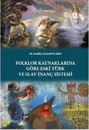 Folklor Kaynaklarına Göre Eski Türk ve Slav İnanç Sistemi resmi