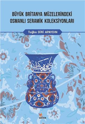 Büyük Britanya Müzelerindeki Osmanlı Seramik Koleksiyonları resmi