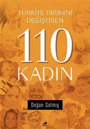 Türkiye Tarihini Değiştiren 110 Kadın resmi
