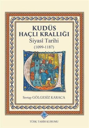 Kudüs Haçlı Krallığı Siyasi Tarihi (1099-1187) resmi