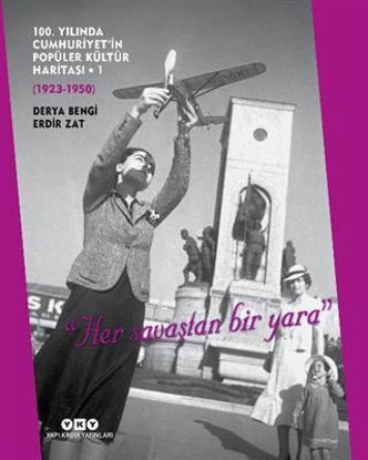 100. Yılında Cumhuriyet'in Popüler Kültür Haritası - 1 (1923-1950) resmi