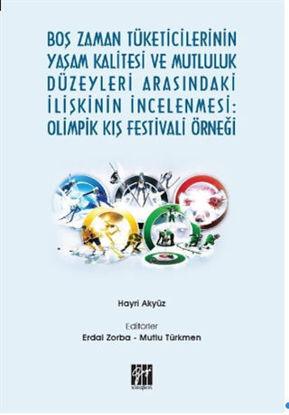 Boş Zaman Tüketicilerinin Yaşam Kalitesi ve Mutluluk Düzeyleri Arasındaki İlişkinin İncelenmesi: Olimpik Kış Festivali Örneği resmi