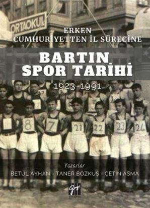 Erken Cumhuriyetten İl Sürecine Bartın Spor Tarihi 1923-1991 resmi