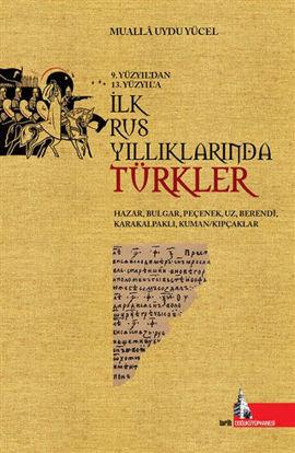 9.Yüzyıl'dan 13.Yüzyıl'a İlk Rus Yıllıklarında Türkler resmi
