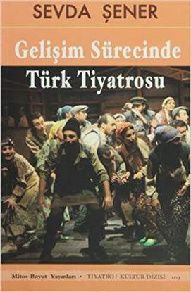 Gelişim Sürecinde Türk Tiyatrosu resmi