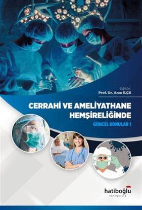 Cerrahi ve Ameliyathane Hemşireliğinde Güncel Konular 1 resmi