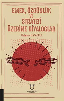 Emek, Özgürlük ve Strateji Üzerine Diyaloglar resmi