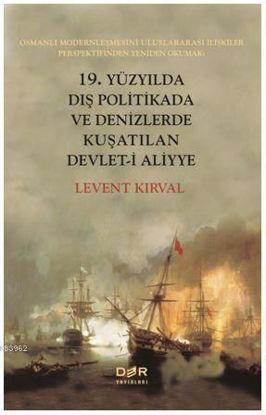 19. Yüzyılda Dış Politikada Ve Denizlerde Kuşatılan Devlet-İ Aliyye resmi