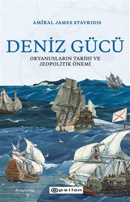 Deniz Gücü - Okyanusların Tarihi ve Jeopolitik Önemi resmi
