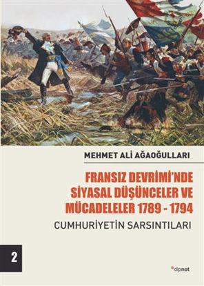 Fransız Devrimi'nde Siyasal Düşünceler ve Mücadeleler 1789-1794 Cilt 2 resmi