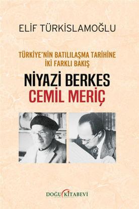 Türkiye'nin Batılılaşma Tarihine İki Farklı Bakış: Niyazi Berkes - Cemil Meriç resmi
