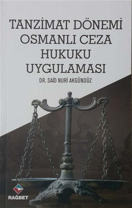 Tanzimat Dönemi Osmanlı Ceza Hukuku Uygulaması resmi