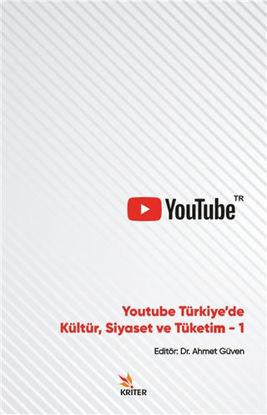 Youtube Türkiye'de Kültür, Siyaset ve Tüketim 1 resmi