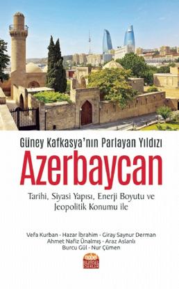 Azerbaycan Güney Kafkasyanın Parlayan Yıldızı resmi