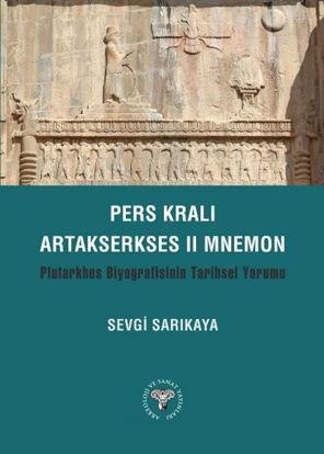 Pers Kralı Artakserkses II Mnemon Plutarkhos Biyografisinin Tarihsel Yorumu resmi