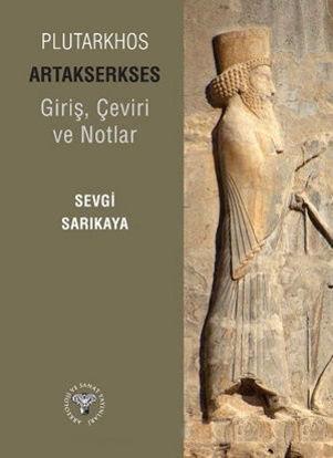 Plutarkhos Artakserkses - Giriş, Çeviri ve Notlar resmi