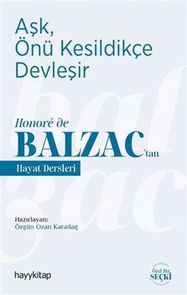Aşk, Önü Kesildikçe Devleşir; Honoré de Balzac'tan Hayat Dersleri resmi