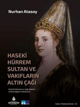 Haseki Hürrem Sultan Ve Vakfların Altın Çağı resmi