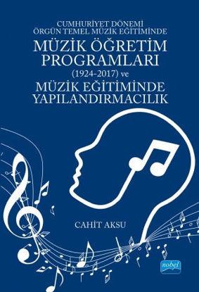 Cumhuriyet Dönemi Örgün Temel Müzik Eğitiminde Müzik Öğretim Programları (1924-2017) ve Müzik Eğitiminde Yapılandırmacılık resmi