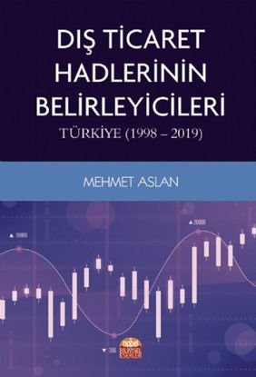 Dış Ticaret Hadlerinin Belirleyicileri: Türkiye 1998 - 2019 resmi