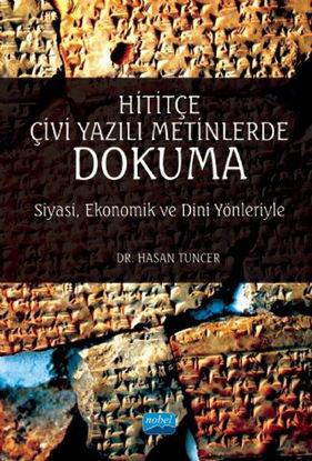 Hititçe Çivi Yazılı Metinlerde Dokuma - Siyasi Ekonomik ve Dini Yönleriyle resmi