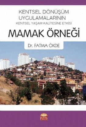 Kentsel Dönüşüm Uygulamalarının Kentsel Yaşam Kalitesine Etkisi: Mamak Örneği resmi