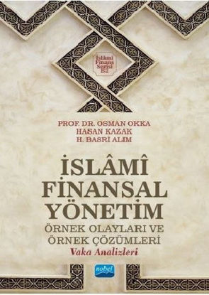 İslami Finansal Yönetim - Örnek Olayları ve Örnek Çözümleri resmi