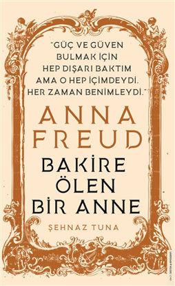 Anna Freud - Bakire Ölen Bir Anne resmi