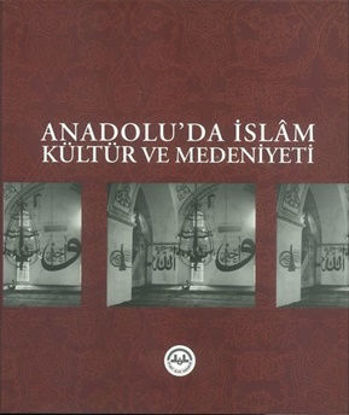 Anadolu'da İslam Kültür ve Medeniyeti resmi