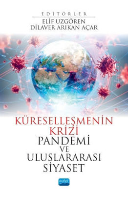 Küreselleşmenin Krizi Pandemi Ve Uluslararası Siyaset resmi