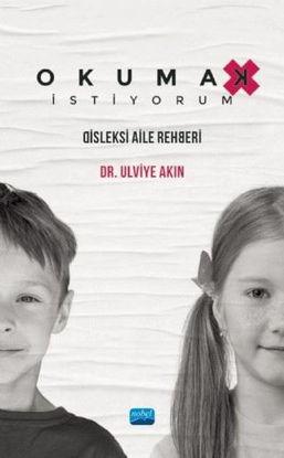 Okumak İstiyorum - Disleksi Aile Rehberi resmi
