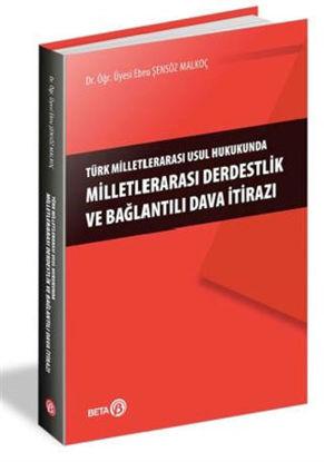 Türk Milletlerarası Usul Hukukunda Milletlerarası Derdestlik ve Bağlantılı Dava İtirazı resmi