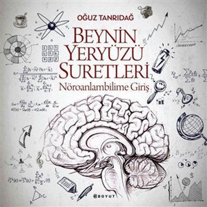 Beynin Yeryüzü Suretleri - Nöroanlambilime Giriş resmi
