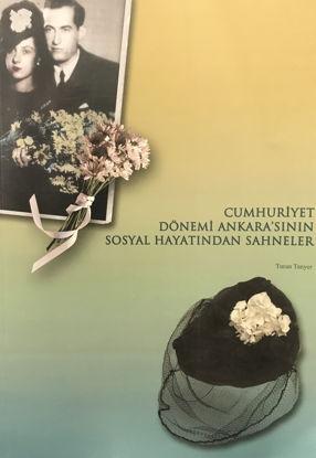 Cumhuriyet Dönemi Ankara'sının Sosyal Hayatından Sahneler resmi