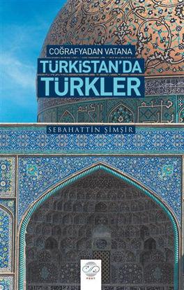 Coğrafyadan Vatana Türkistan'da Türkler resmi