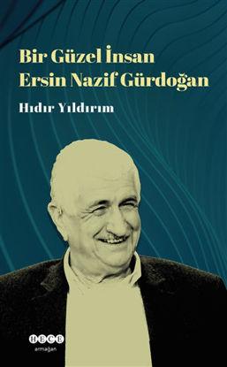 Bir Güzel İnsan Ersin Nazif Gürdoğan resmi