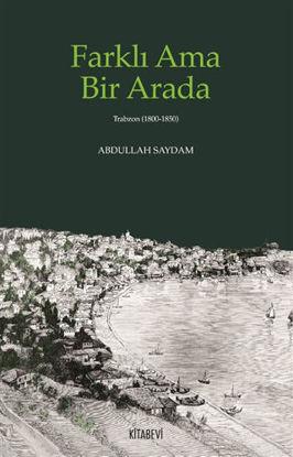Farklı Ama Bir Arada - Trabzon (1800-1850) resmi