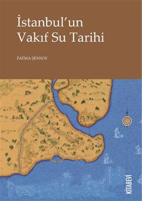 İstanbul'un Vakıf Su Tarihi resmi