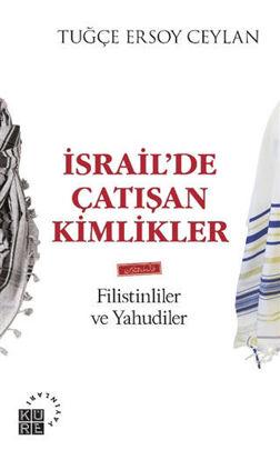İsrail'de Çatışan Kimlikler - Filistinliler ve Yahudiler resmi