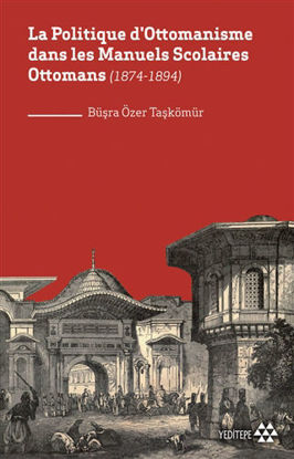 La Politique D'ottomanisme Dans Les Manuels Scolaires Ottomans (1874-1894) resmi